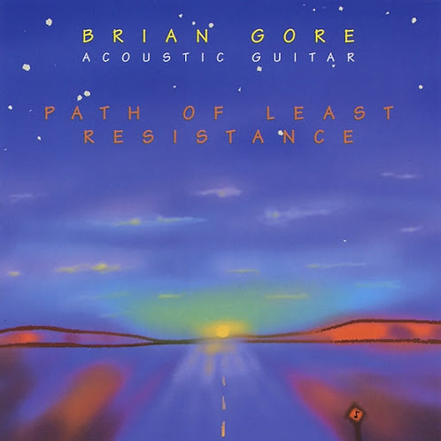 Brian Gore - Path of Least Resistance 2007