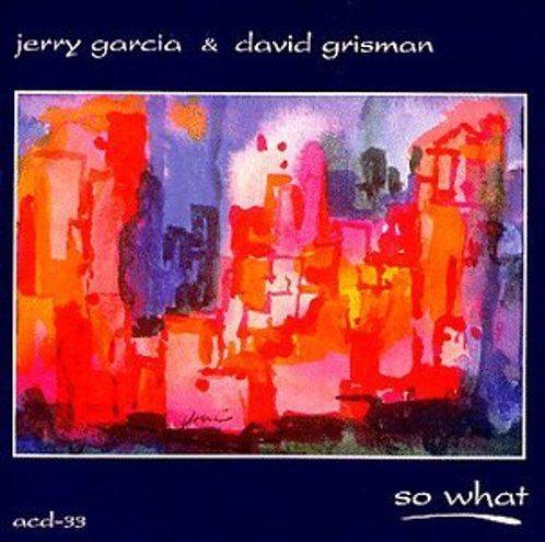 Jerry Garcia & David Grisman - So What 1998