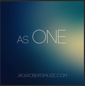 """""""as one."""" - Jack Roberts"""