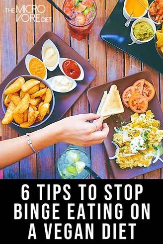 6 Tips To Stop Binge Eating On A Vegan Diet
