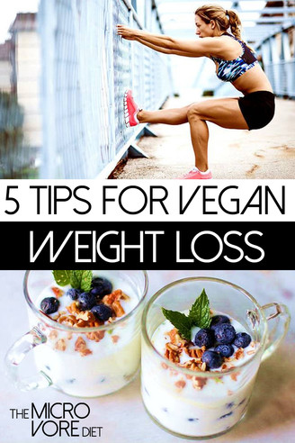 5 Tips For Fast Vegan Weight Loss