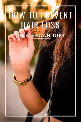 How To Prevent Hair Loss On A Vegan Diet