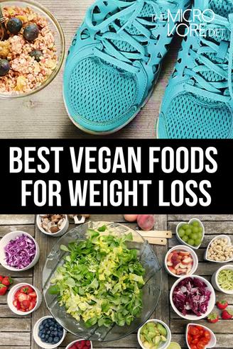 Top 9 Best Vegan Foods For Weight Loss