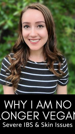 Why I Am No Longer Vegan / Severe IBS & Skin Issues