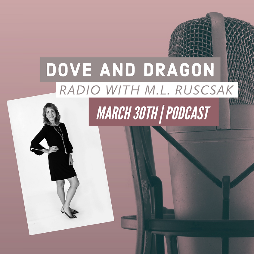 Dove and Dragon Podcast with M.L. Ruscsak