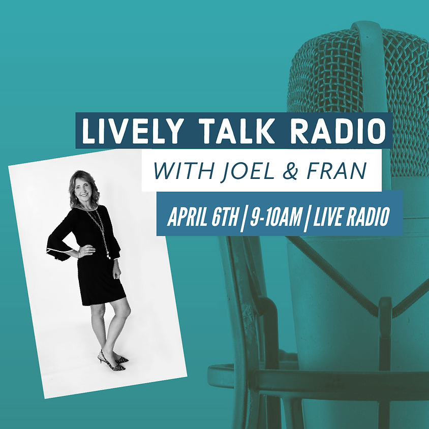 Lively Talk Radio with Joel & Fran [Live Radio]!