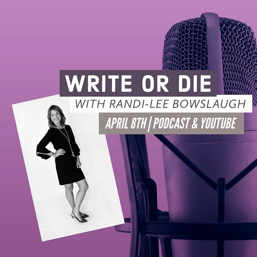 Write or Die with Randi-Lee Bowslaugh