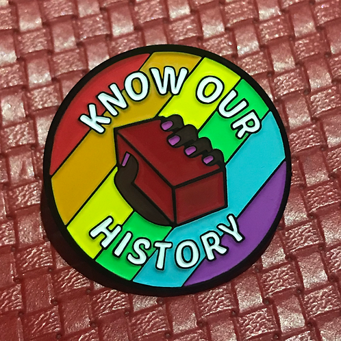 Know Our History - Enamel Pin