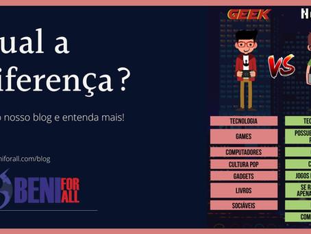 Qual a diferença entre ''Geek'' e ''Nerd''?