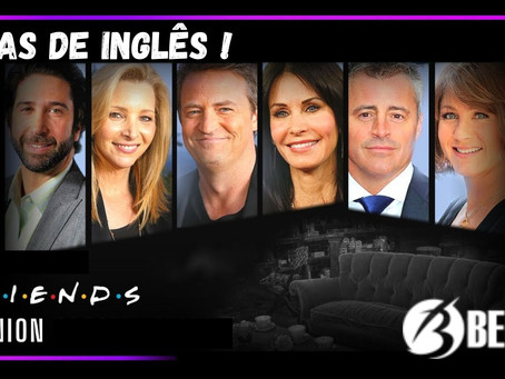 Dicas de Inglês - Friends!