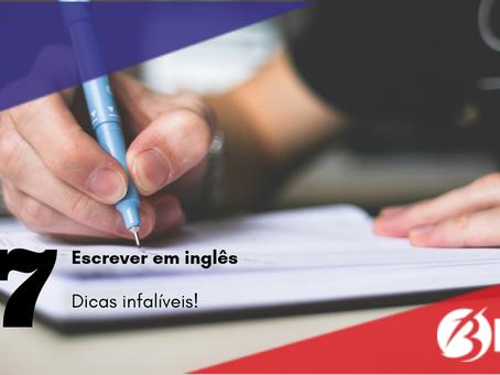 7 Dicas infalíveis - Escrever em inglês!