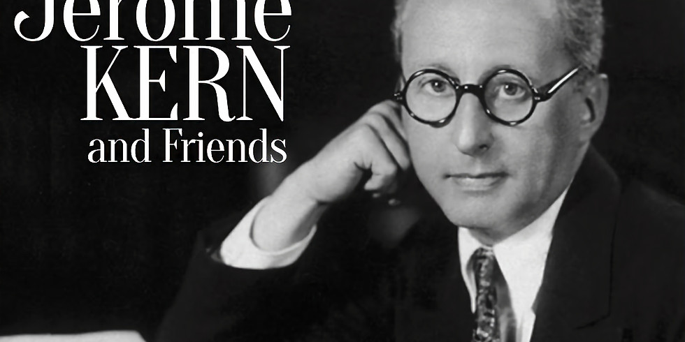 Jerome Kern and Friends