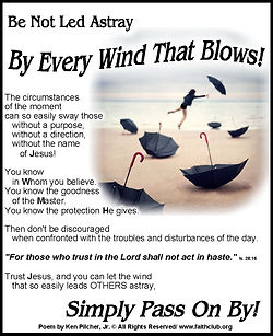 Be Not Led Astray By Every Wind.jpg