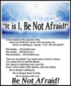 It is I Be Not Afraid.jpg
