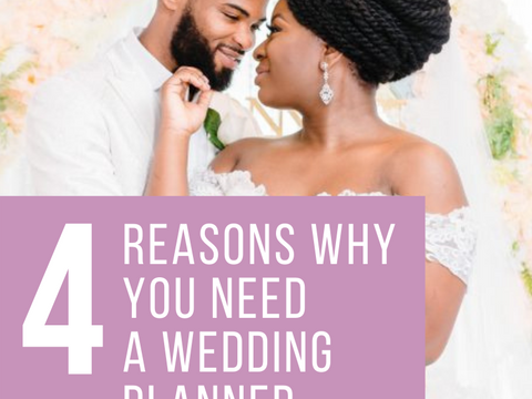 4 REASONS WHY YOU NEED A WEDDING PLANNER