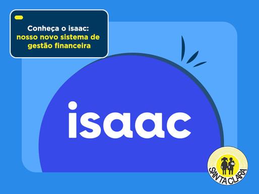 Conheça o isaac: nosso novo sistema de gestão financeira