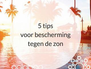 5 tips voor bescherming tegen de zon
