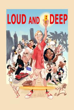 LOUD AND DEEP