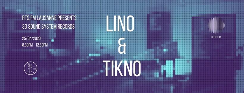 Lino & Tikno 25.04.20