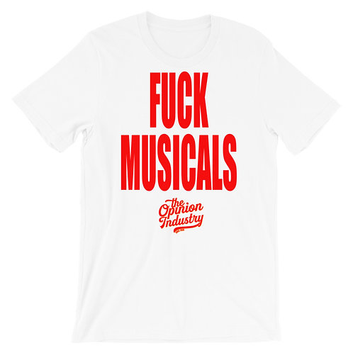 F**K MUSICALS - Short-Sleeve Unisex T-Shirt - The Opinion Industry