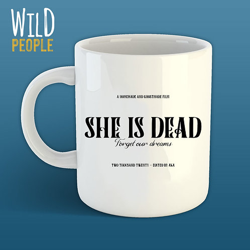 Caneca She is Dead