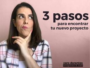 3 pasos para encontrar tu nuevo proyecto