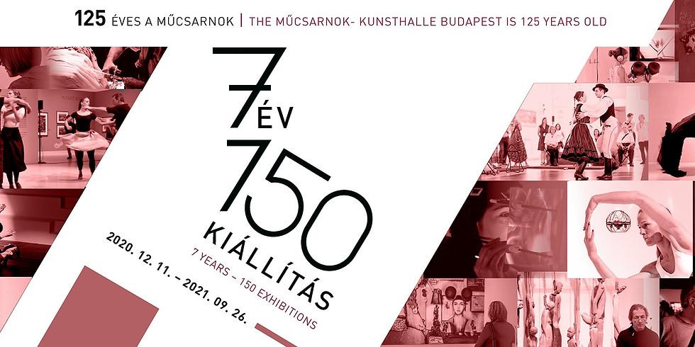 Hét év – 150 kiállítás