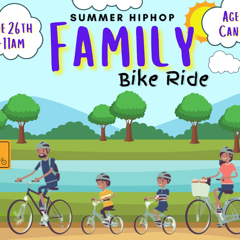 SUMMER HIPHOP FAMILY BIKE RIDE   JUNE 26TH