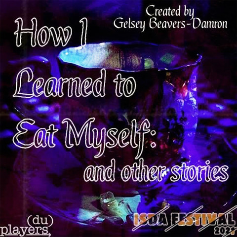 How I Learned to Eat Myself: and other stories