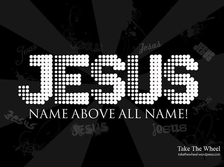 Jesus Name above all names.jpg