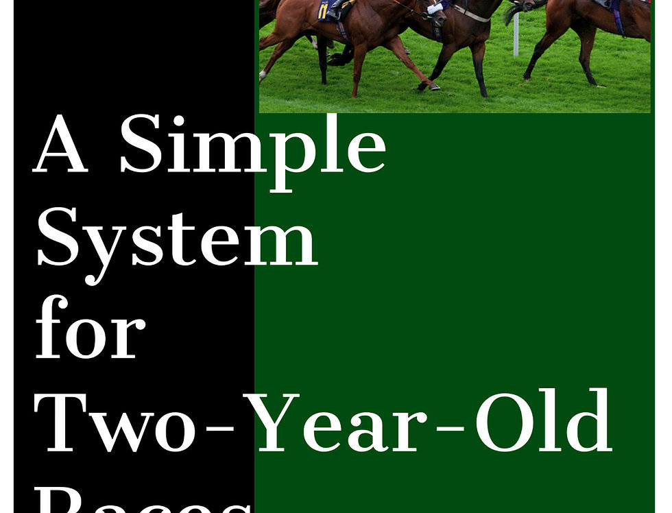 A Simple System for Two-Year-Old Races