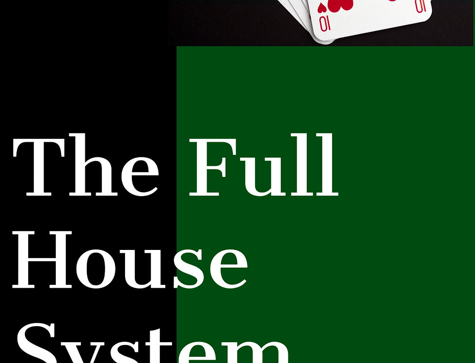 The Full House System