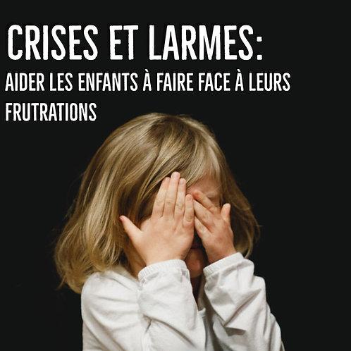Crises et larmes: aider les enfants à faire face à leurs frustrations