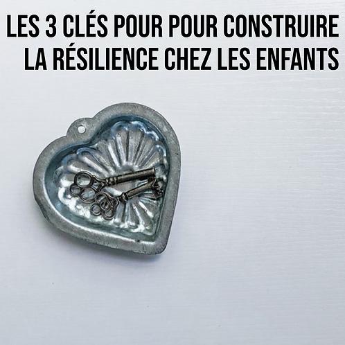 Les 3 clés pour pour construire la résilience chez les enfants
