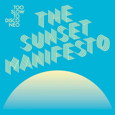 The Sunset Manifesto - Too Slow to Disco