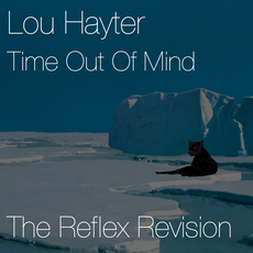 Lou Hayter - Time Out of Mind (The Refle