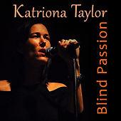 Katriona Taylor - Blind Passion
