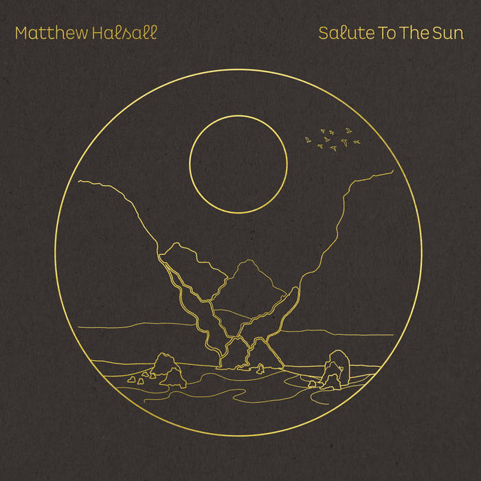 Matthew Halsall - Salute to the Sun