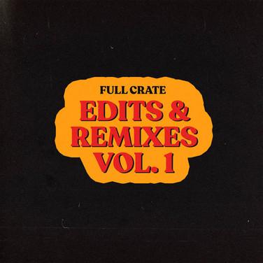 Full Crate - Edits and Remixes Vol.1