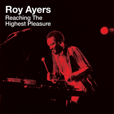Roy Ayers - Reaching the Highest Pleasur