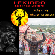 LEKIDDO - Lord of the Lobsters! -- When We Return To Dance