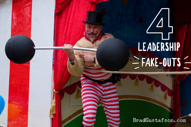 4 Leadership Fake-Outs