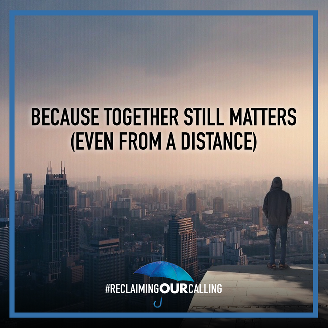Because Together Still Matters