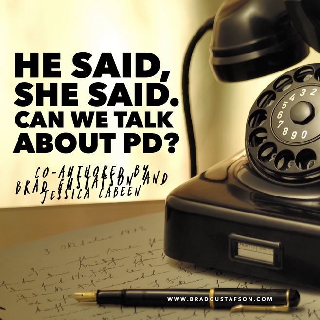 He Said, She Said...Can We Talk About PD?