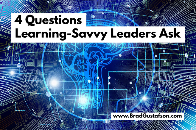 4 Questions Learning-Savvy Leaders Ask