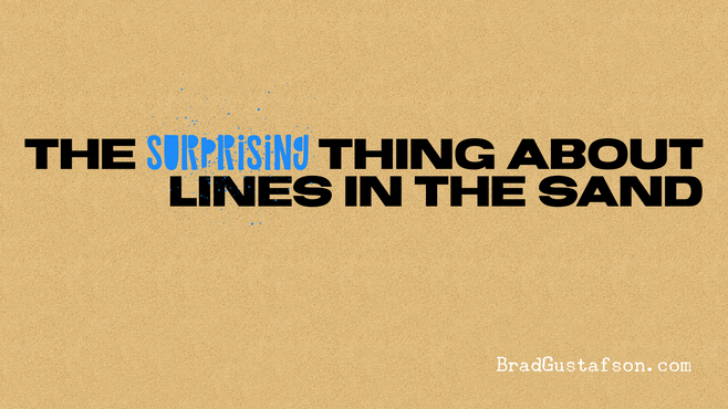 The Surprising Thing about Lines in the Sand