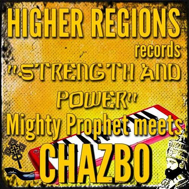Mighty Prophet Meets Chazbo – Strength And Power