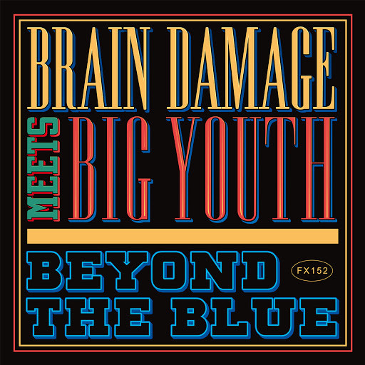 Brain Damage meets Big Youth – Beyond The Blue