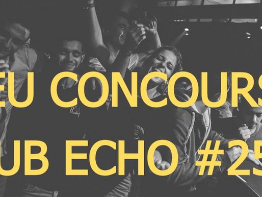 JEU CONCOURS - DUB ECHO #25 (04/10/19) - TOTAAL REZ