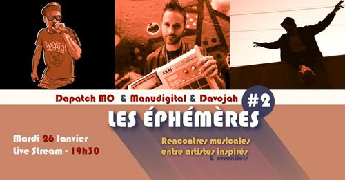 Les Ephémères #2 - Manudigital & Dapatch Mc & Davojah